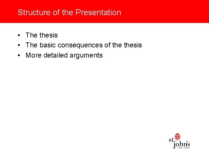 Structure of the Presentation • The thesis • The basic consequences of thesis •
