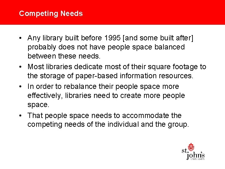 Competing Needs • Any library built before 1995 [and some built after] probably does