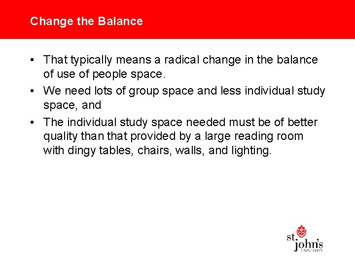 Change the Balance • That typically means a radical change in the balance of