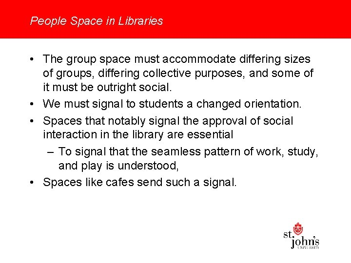People Space in Libraries • The group space must accommodate differing sizes of groups,