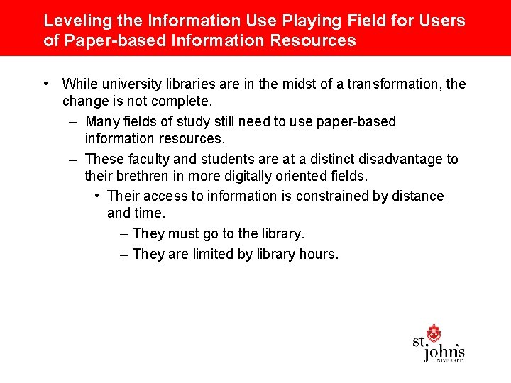 Leveling the Information Use Playing Field for Users of Paper-based Information Resources • While