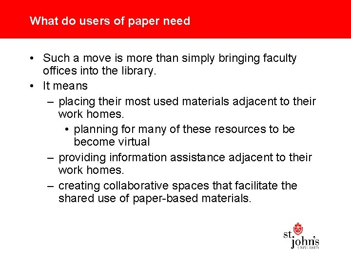 What do users of paper need • Such a move is more than simply
