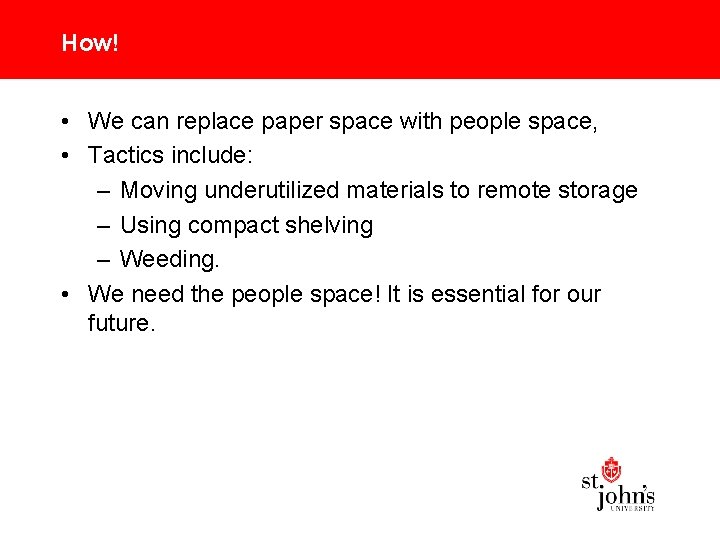 How! • We can replace paper space with people space, • Tactics include: –