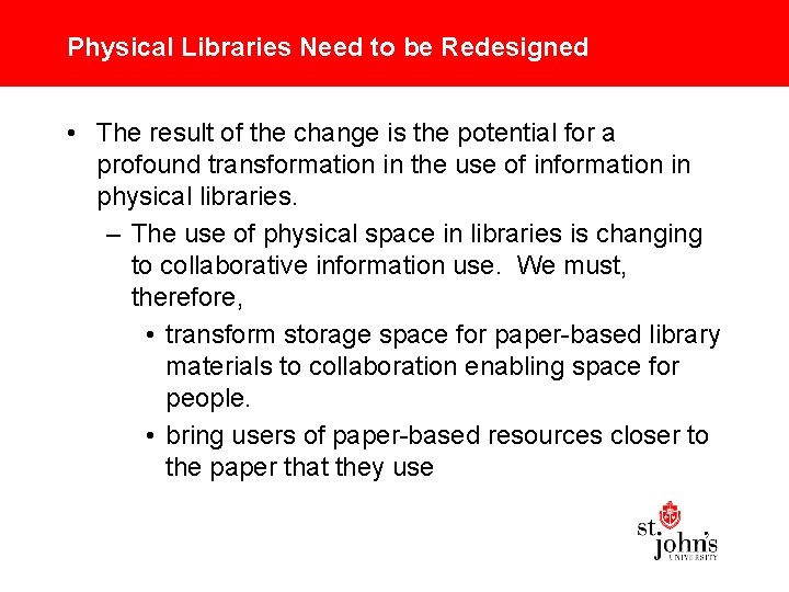 Physical Libraries Need to be Redesigned • The result of the change is the