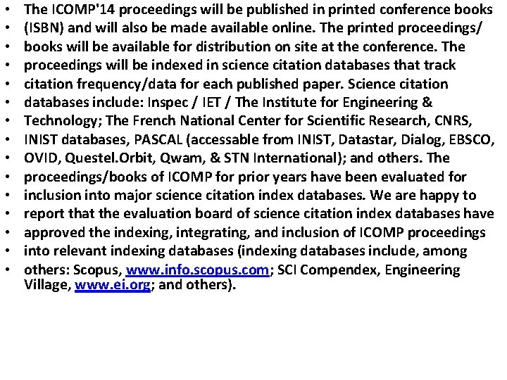 • • • • The ICOMP'14 proceedings will be published in printed conference