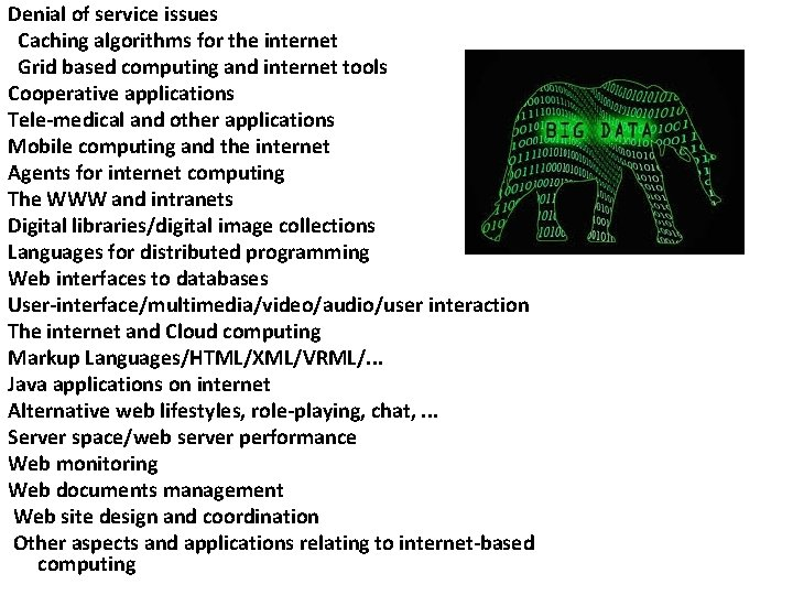 Denial of service issues Caching algorithms for the internet Grid based computing and internet