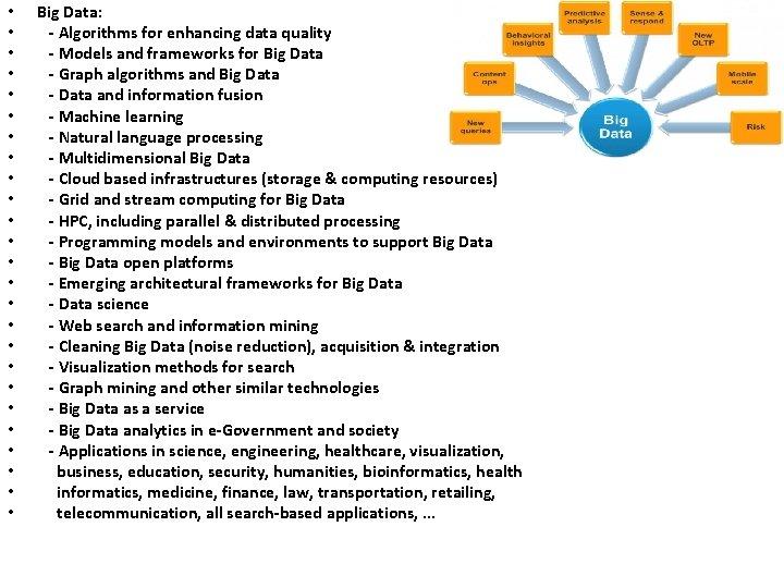 • • • • • • • Big Data: - Algorithms for enhancing