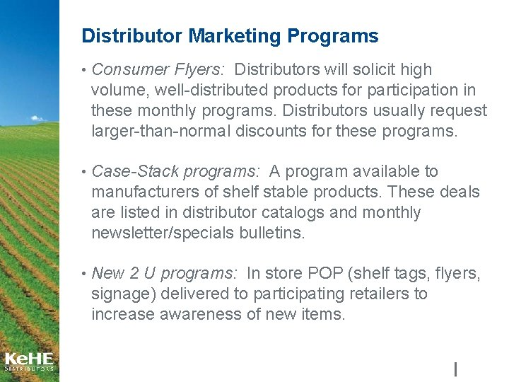 Distributor Marketing Programs • Consumer Flyers: Distributors will solicit high volume, well-distributed products for