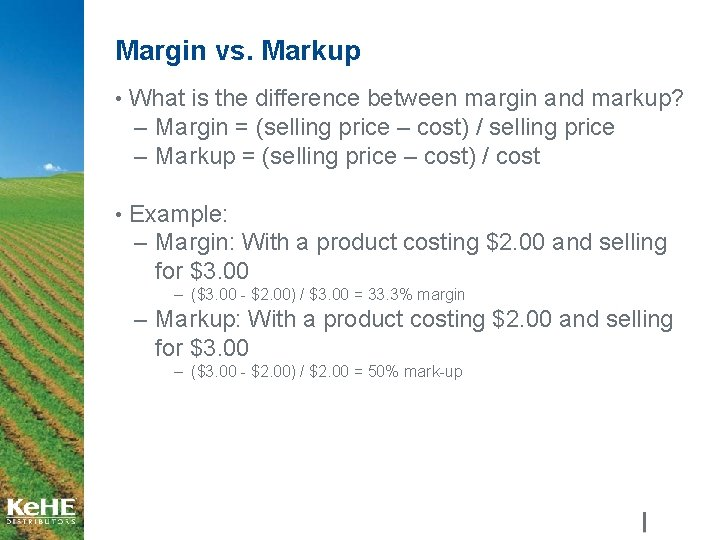 Margin vs. Markup • What is the difference between margin and markup? – Margin