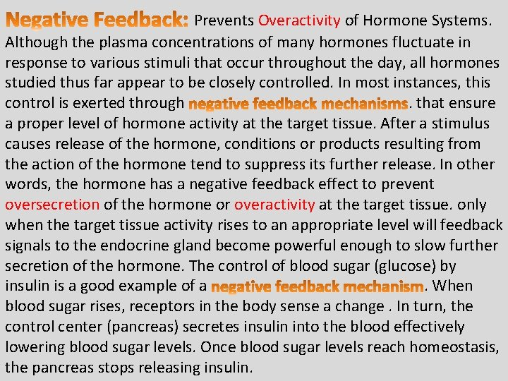 Prevents Overactivity of Hormone Systems. Although the plasma concentrations of many hormones fluctuate in