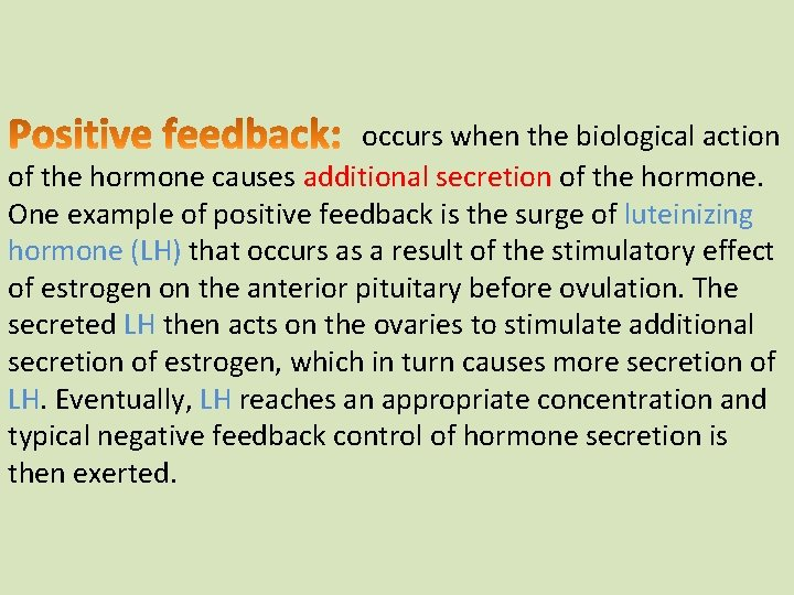 occurs when the biological action of the hormone causes additional secretion of the