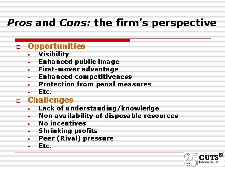 Pros and Cons: the firm's perspective o Opportunities • • • o Visibility Enhanced