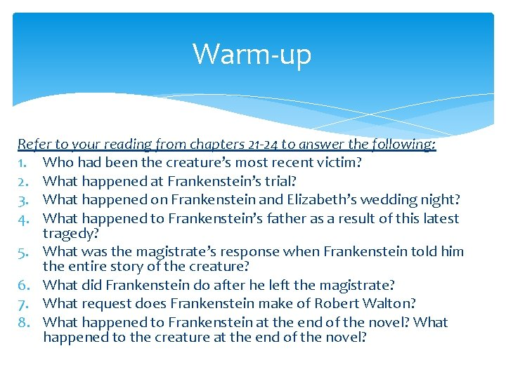 Warm-up Refer to your reading from chapters 21 -24 to answer the following: 1.