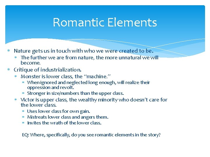 Romantic Elements Nature gets us in touch with who we were created to be.