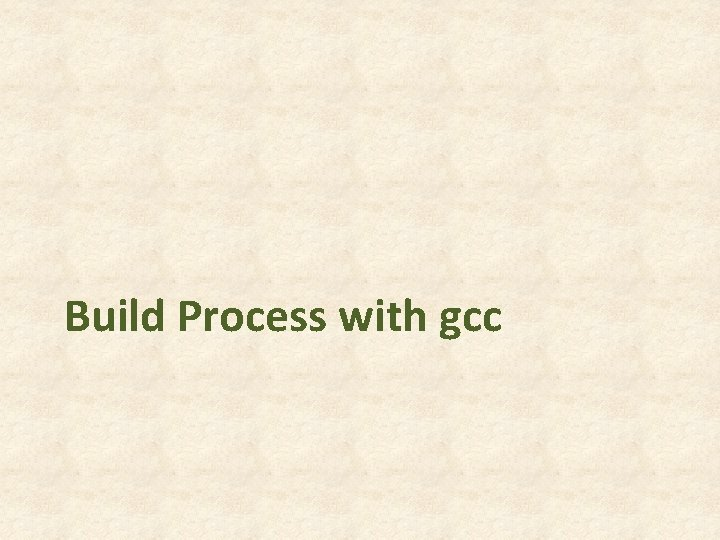 Build Process with gcc