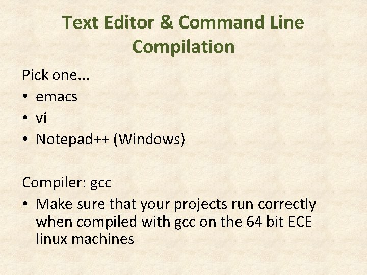 Text Editor & Command Line Compilation Pick one. . . • emacs • vi