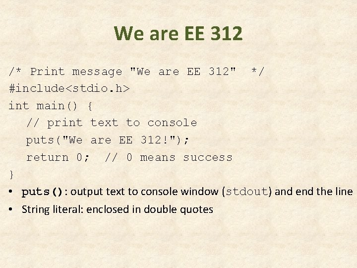 """We are EE 312 /* Print message """"We are EE 312"""" */ #include<stdio. h>"""