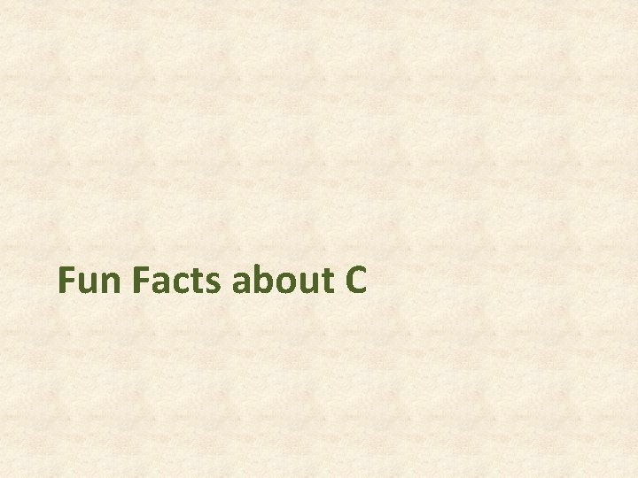 Fun Facts about C