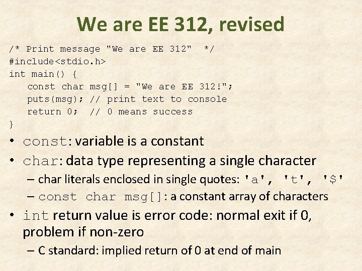 """We are EE 312, revised /* Print message """"We are EE 312"""" */ #include<stdio."""