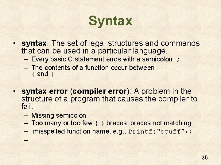 Syntax • syntax: The set of legal structures and commands that can be used