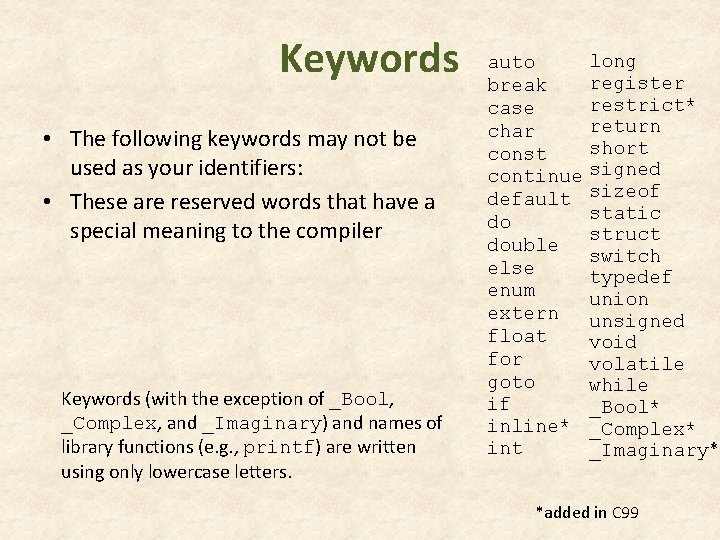 Keywords • The following keywords may not be used as your identifiers: • These