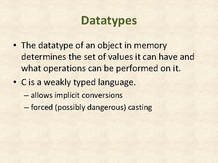 Datatypes • The datatype of an object in memory determines the set of values