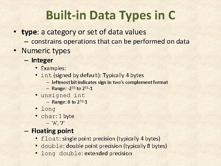 Built-in Data Types in C • type: a category or set of data values