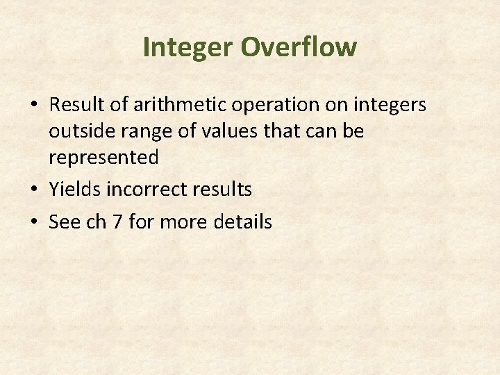 Integer Overflow • Result of arithmetic operation on integers outside range of values that