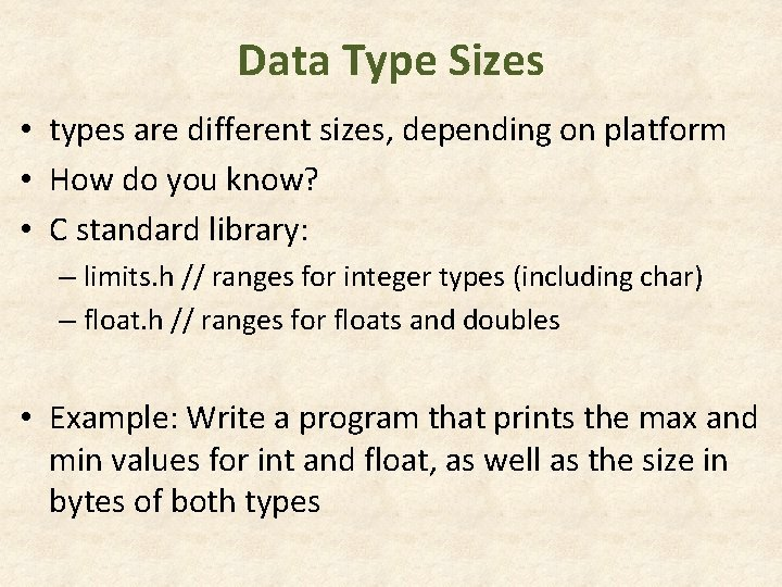 Data Type Sizes • types are different sizes, depending on platform • How do