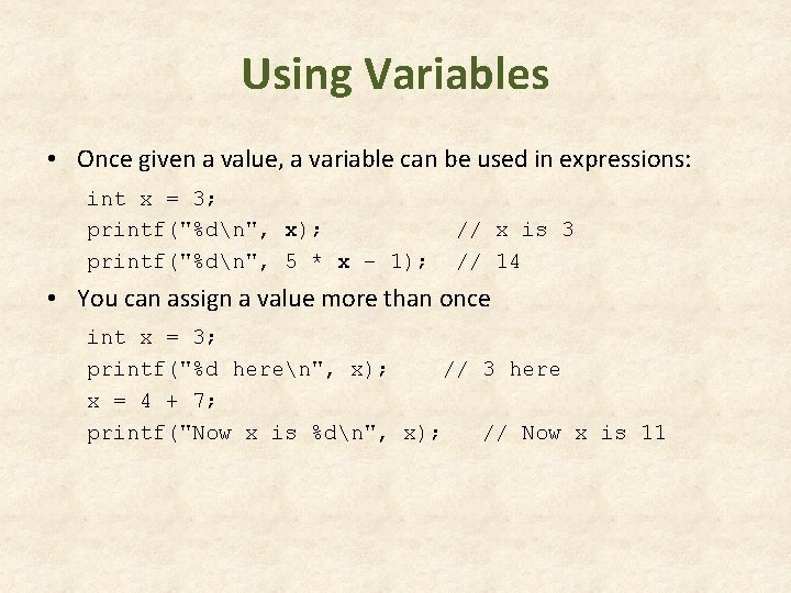 Using Variables • Once given a value, a variable can be used in expressions: