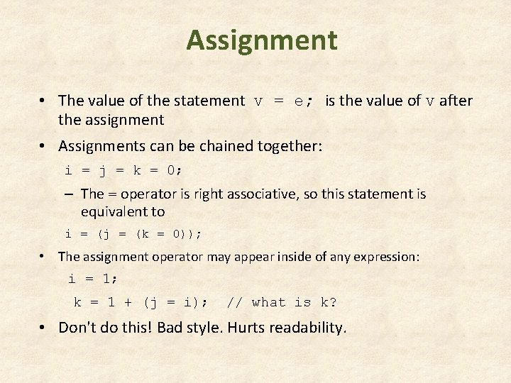 Assignment • The value of the statement v = e; is the value of