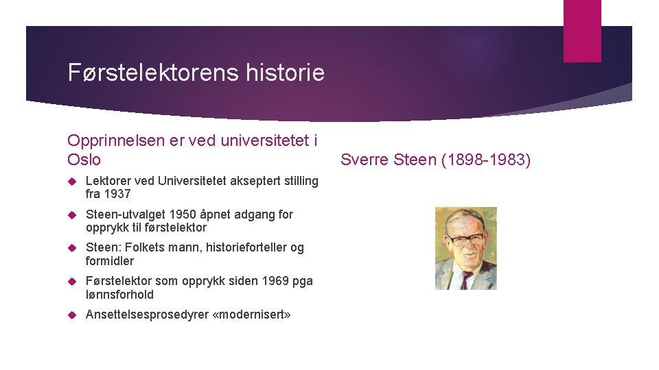 Førstelektorens historie Opprinnelsen er ved universitetet i Oslo Lektorer ved Universitetet akseptert stilling fra