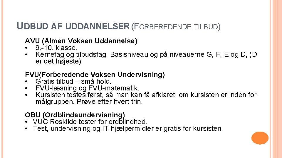 UDBUD AF UDDANNELSER (FORBEREDENDE TILBUD) AVU (Almen Voksen Uddannelse) • 9. -10. klasse. •
