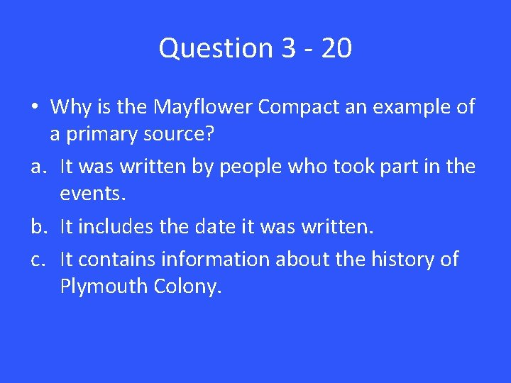Question 3 - 20 • Why is the Mayflower Compact an example of a
