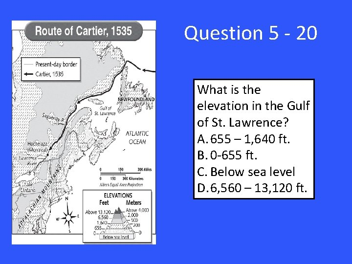 Question 5 - 20 What is the elevation in the Gulf of St. Lawrence?