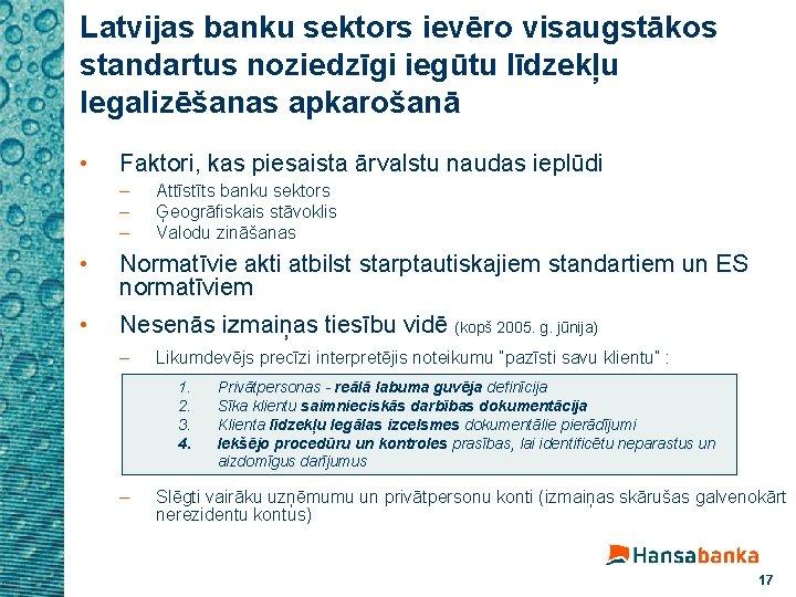 Latvijas banku sektors ievēro visaugstākos standartus noziedzīgi iegūtu līdzekļu legalizēšanas apkarošanā • Faktori, kas