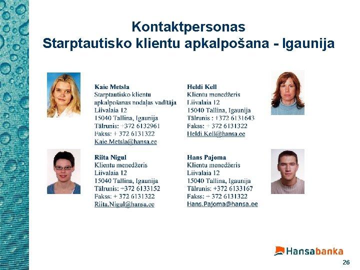 Kontaktpersonas Starptautisko klientu apkalpošana - Igaunija 26