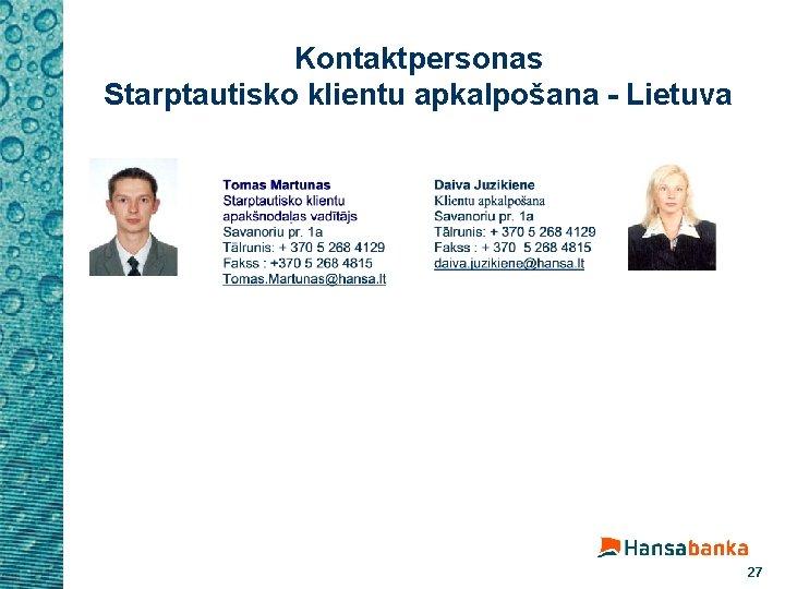 Kontaktpersonas Starptautisko klientu apkalpošana - Lietuva 27