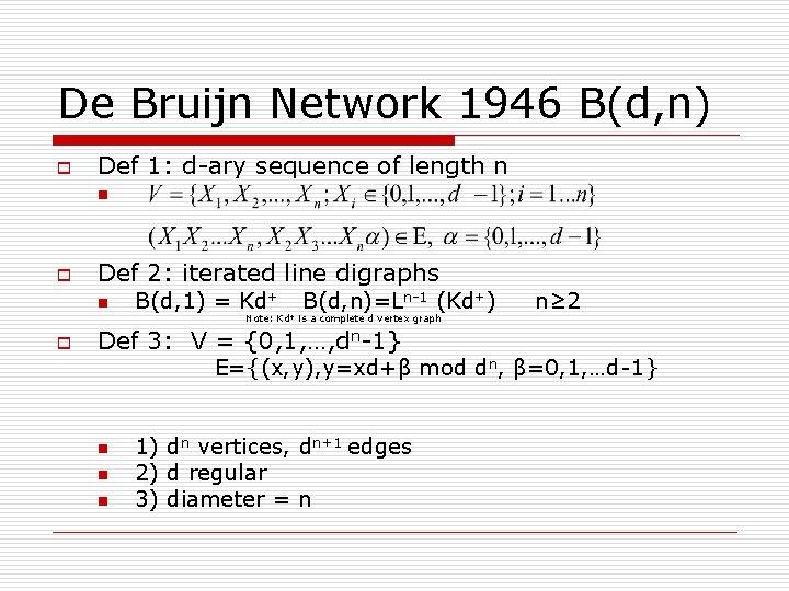 De Bruijn Network 1946 B(d, n) o Def 1: d-ary sequence of length n