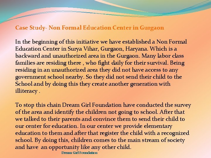 Case Study- Non Formal Education Center in Gurgaon In the beginning of this initiative