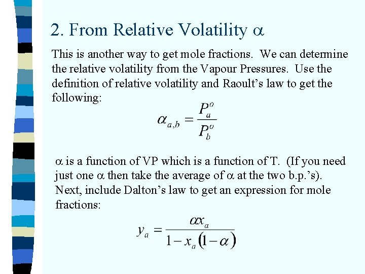 2. From Relative Volatility This is another way to get mole fractions. We can