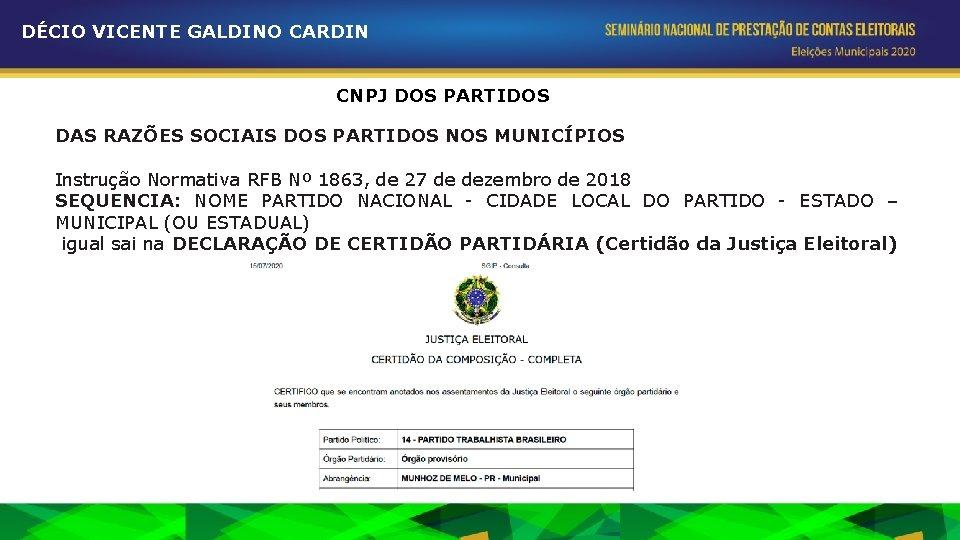 DÉCIO VICENTE GALDINO CARDIN CNPJ DOS PARTIDOS DAS RAZÕES SOCIAIS DOS PARTIDOS NOS MUNICÍPIOS