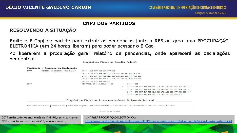 DÉCIO VICENTE GALDINO CARDIN CNPJ DOS PARTIDOS RESOLVENDO A SITUAÇÃO Emite o E-Cnpj do