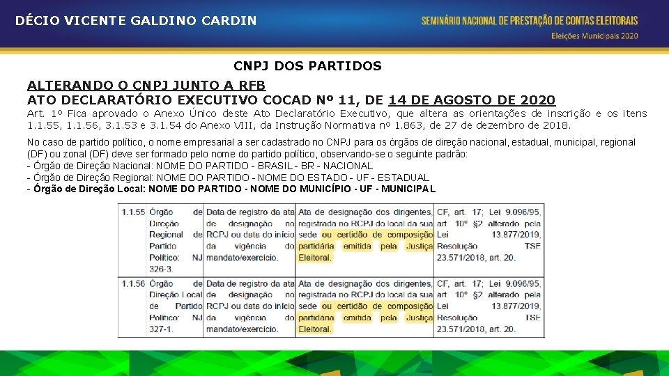 DÉCIO VICENTE GALDINO CARDIN CNPJ DOS PARTIDOS ALTERANDO O CNPJ JUNTO A RFB ATO
