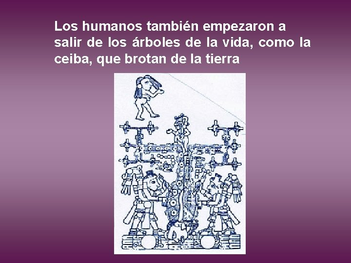 Los humanos también empezaron a salir de los árboles de la vida, como la