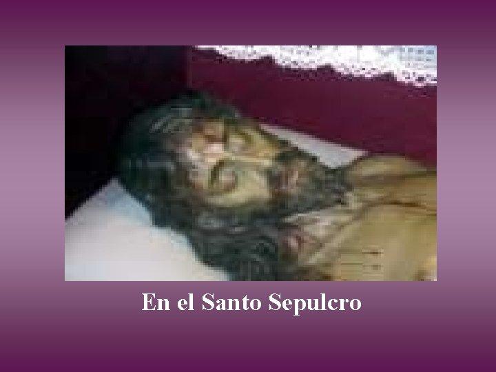 En el Santo Sepulcro