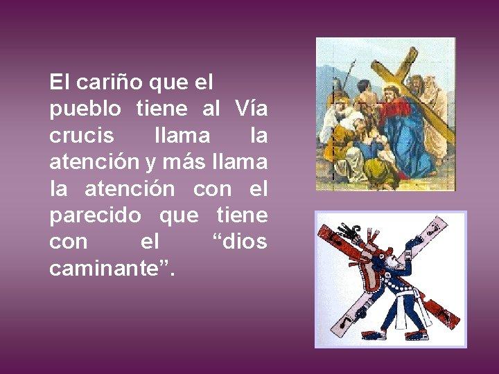 El cariño que el pueblo tiene al Vía crucis llama la atención y más