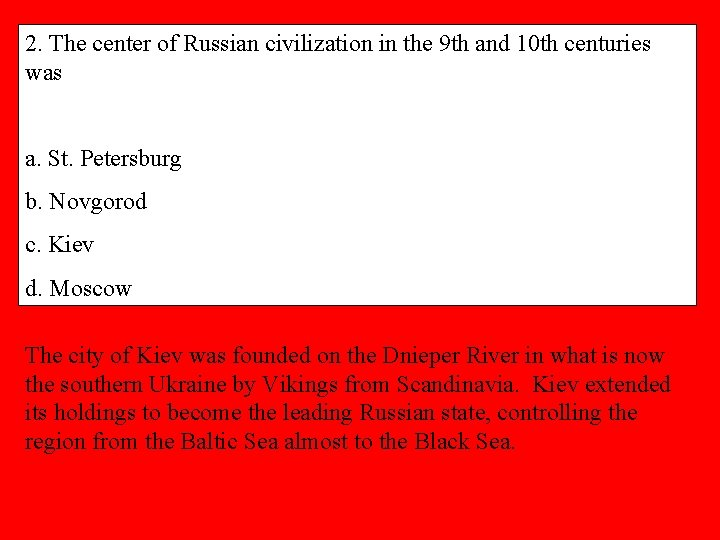 2. The center of Russian civilization in the 9 th and 10 th centuries