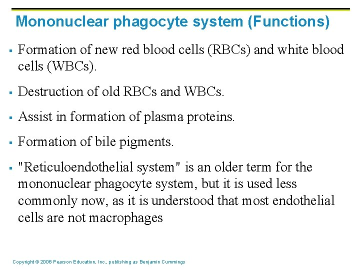 Mononuclear phagocyte system (Functions) § Formation of new red blood cells (RBCs) and white