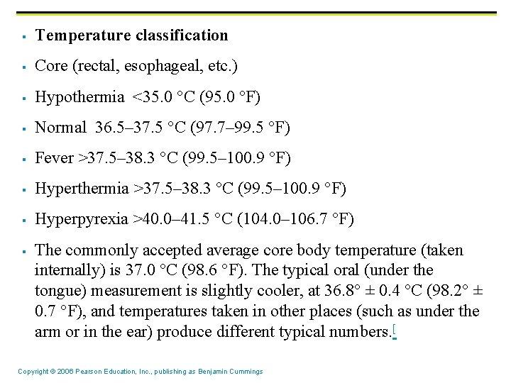 § Temperature classification § Core (rectal, esophageal, etc. ) § Hypothermia <35. 0 °C